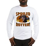 Spoiled Rotten Dachshund Long Sleeve T-Shirt