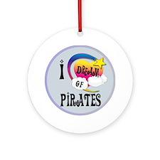 I Dream of Pirates Round Ornament