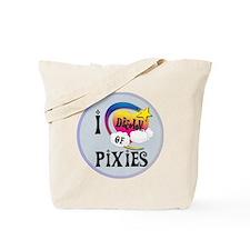 I Dream of Pixies Tote Bag