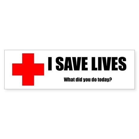 I Save Lives Sticker (Bumper)