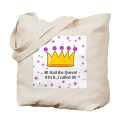 ALL HAIL THE QUEEN Tote Bag