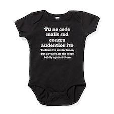Tu ne cede malis sed contra audentior ito Baby Bod