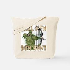 Real Men Bow Hunt Tote Bag