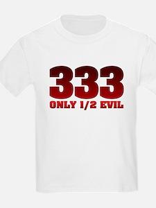 333: Only Half Evil Kids T-Shirt