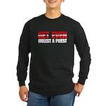 Get even molest a priest. Long Sleeve Dark T-Shirt