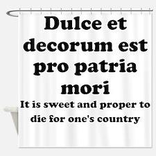 Dulce et decorum est pro patria mori Shower Curtai
