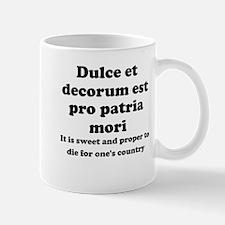 Dulce et decorum est pro patria mori Small Mug