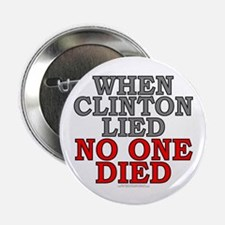 "When Clinton lied, no one died (2.25"" button)"