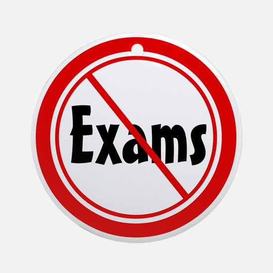 No Exams Ornament (Round)