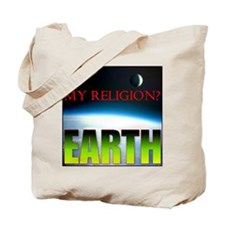 My Religion? Earth. Tote Bag