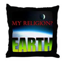 My Religion? Earth. Throw Pillow