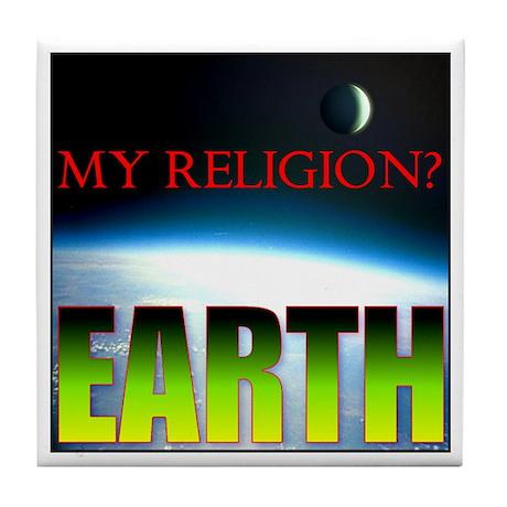 My Religion? Earth. Tile Coaster