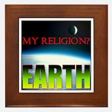 My Religion? Earth. Framed Tile