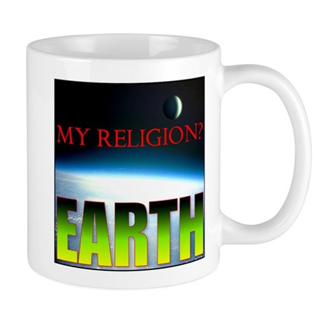 My Religion? Earth. Mug