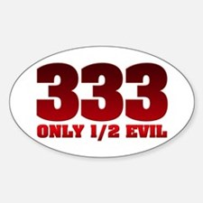 333: Only Half Evil Oval Decal