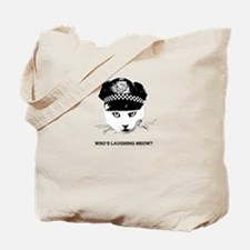 Whos Laughing Meow? Tote Bag
