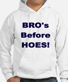 Bro's and Hoes Hoodie