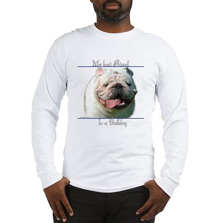 Bulldog Best Friend2 Long Sleeve T-Shirt
