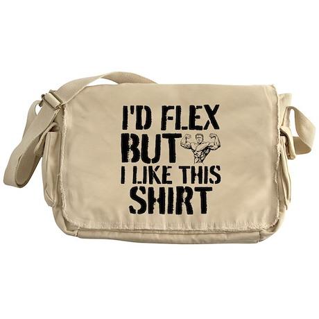 I'd Flex But I Like This Shirt Messenger Bag