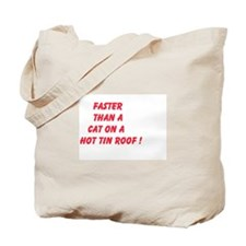 Faster Than A Cat On A Hot Tin Roof Tote Bag