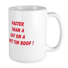 Faster Than A Cat On A Hot Tin Roof Mug