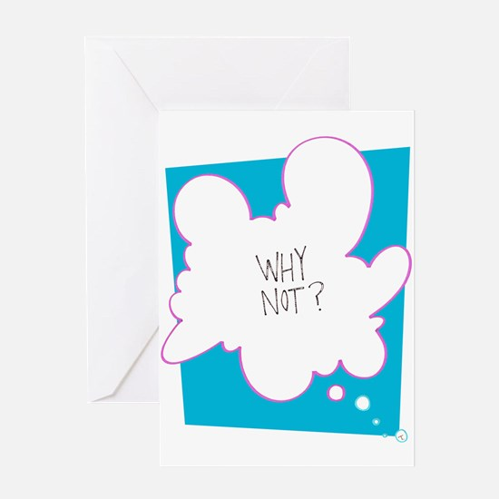 Why Not? Greeting Card