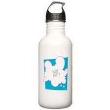 Why Not? Water Bottle