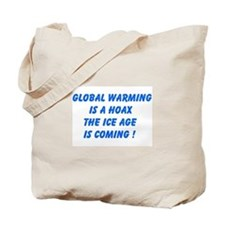 Global Warming Is A Hoax The Ice Age Is Coming Tot