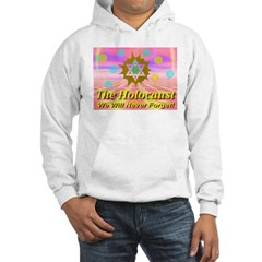 The Holocaust We Will Never F Hoodie