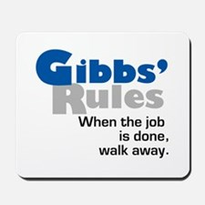 NCIS Gibbs' Rule When the job is done, walk away.