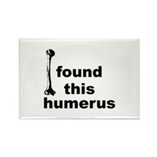 I Found This Humerus Rectangle Magnet