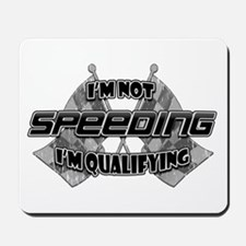 I'm Not Speeding Mousepad