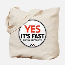 Yes It's Fast Tote Bag
