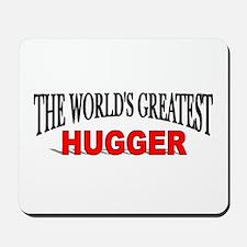 """The World's Greatest Hugger"" Mousepad"