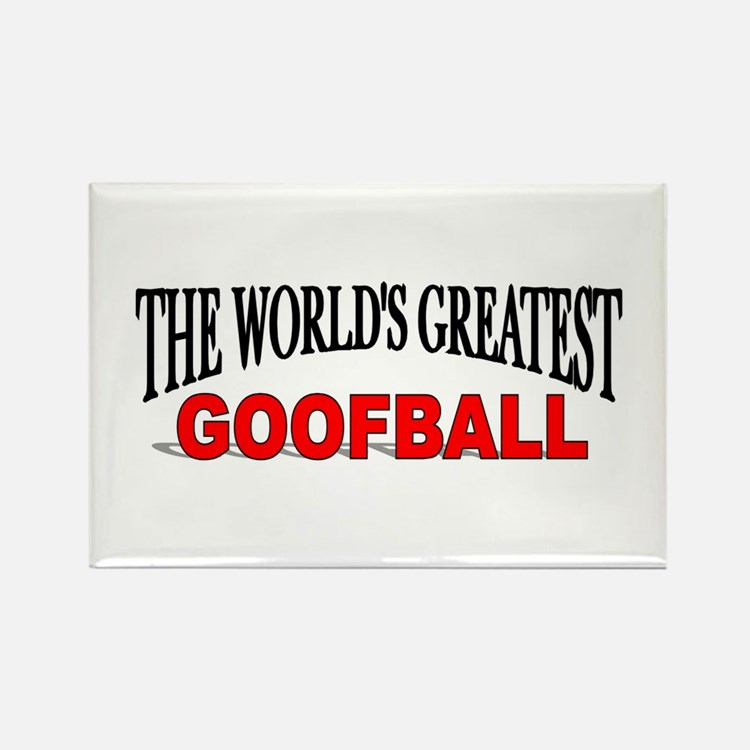 """The World's Greatest Goofball"" Rectangle Magnet"