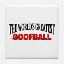 """The World's Greatest Goofball"" Tile Coaster"