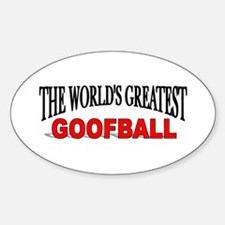 """""""The World's Greatest Goofball"""" Oval Decal"""