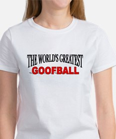 """The World's Greatest Goofball"" Women's T-Shirt"