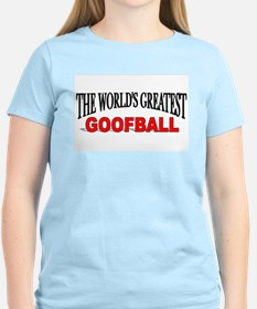 """""""The World's Greatest Goofball"""" Women's Pink T-Shi"""