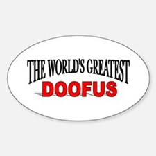 """""""The World's Greatest Doofus"""" Oval Decal"""