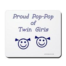 Proud Pop-Pop of Twin Girls Mousepad