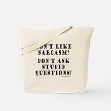 DON'T LIKE SARCASM? Tote Bag