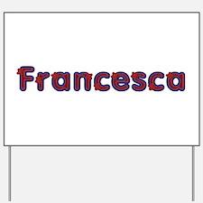 Francesca Red Caps Yard Sign