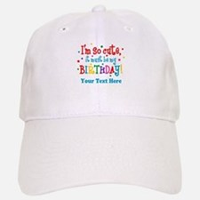 So Cute Birthday Personalized Cap