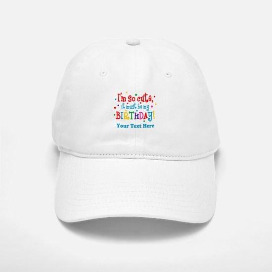 So Cute Birthday Personalized Cap