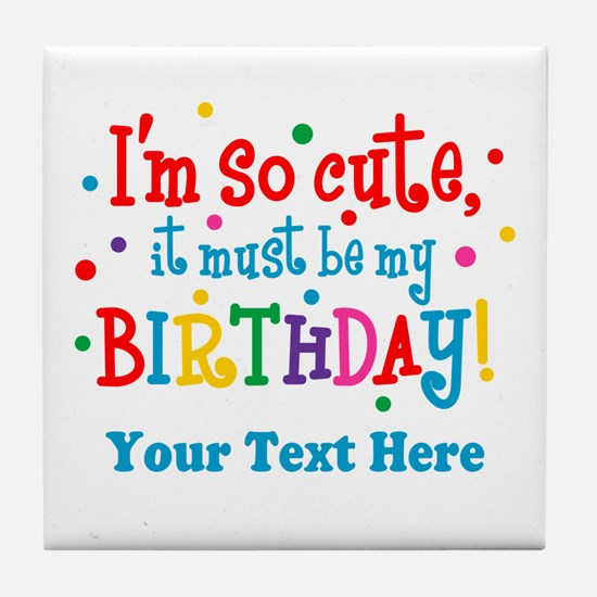 So Cute Birthday Personalized Tile Coaster