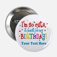 "So Cute Birthday Personalized 2.25"" Button"