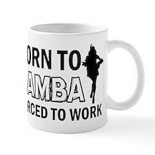 born to samba designs Mug
