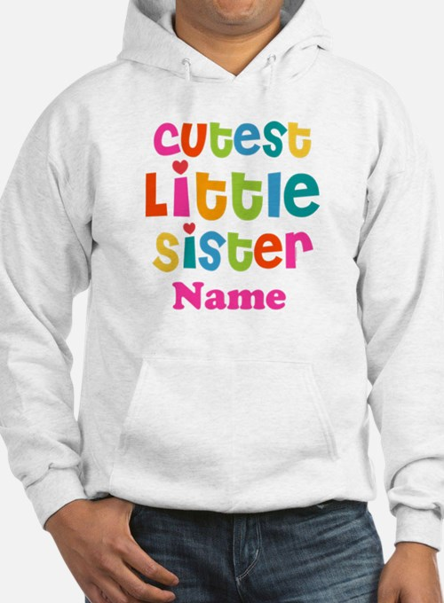 Cutest Little Sister Personalized Hoodie
