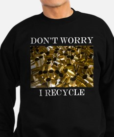 Dont Worry I Recycle Ammon Design Sweatshirt
